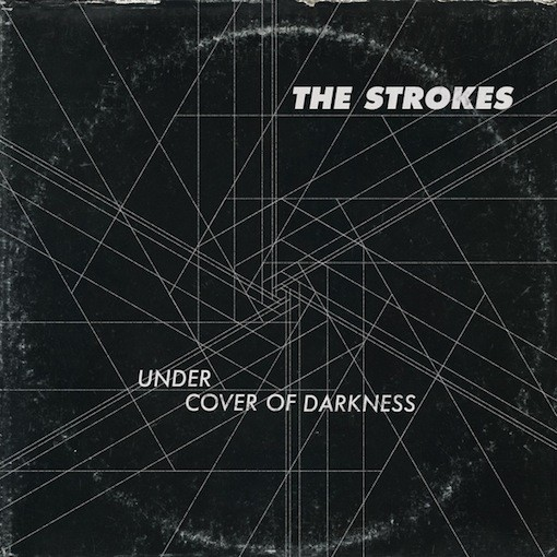 the strokes under cover of darkness
